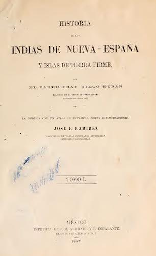 Historia de las Indias de Nueva Espana y Islas de Tierra Firme Vol. 1 (1867)
