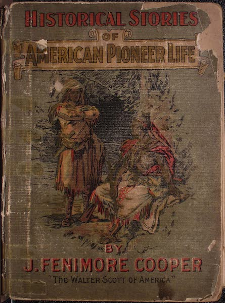 Historical Stories of American Pioneer Life - Front Cover (1897)