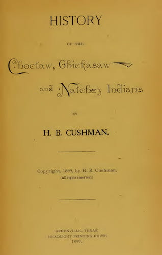 History of the Choctaw, Chickasaw and Natchez Indians (1899)