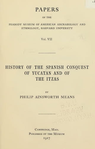 Brigham Young University - History of the Spanish Conquest of Yucatan and of the Itzas