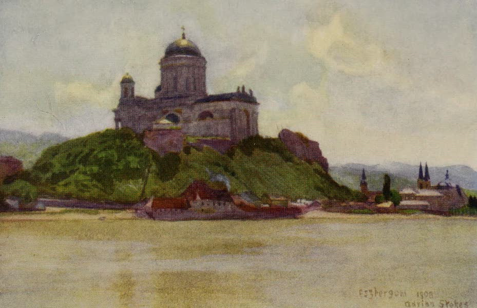 Hungary, Painted and Described - The Basilica of Esztergom (Gran) from the Danube (1909)