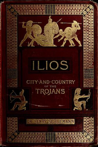 English - Ilios : The City and Country of the Trojans