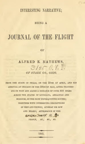 American Southwest - Interesting Narrative: Being a Journal of the Flight of Alfred E. Mathews