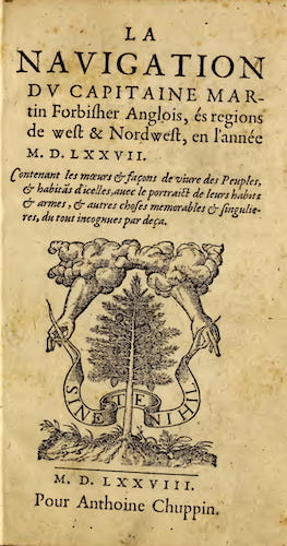 La Nauigation du Capitaine Martin Forbisher (1578)