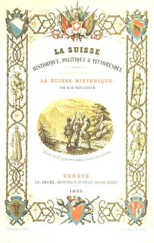 Travel & Scenery - La Suisse Historique et Pittoresque Vol. 1