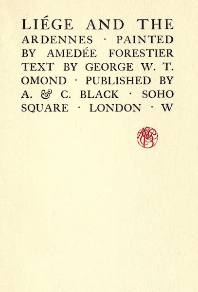 Liege and the Ardennes, Painted and Described - Title Page (1908)