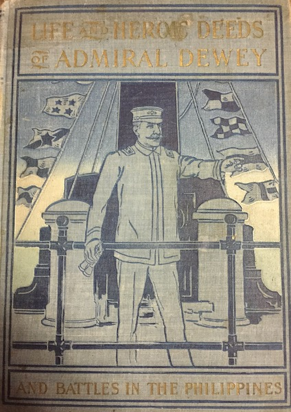 Life and Heroic Deeds of Admiral Dewey - Front Cover (1899)