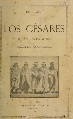 Spanish - Los Cesares de la Patagonia : (Leyenda aurea del Nuevo mundo)