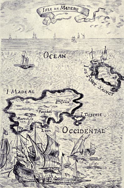 Madeira : Old and New - Madeira : From an Ancient French Map (1909)