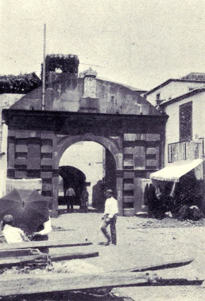 Madeira : Old and New - Funchal : The Old Town Gate (1909)