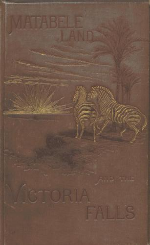 Matabele Land and the Victoria Falls (1881)