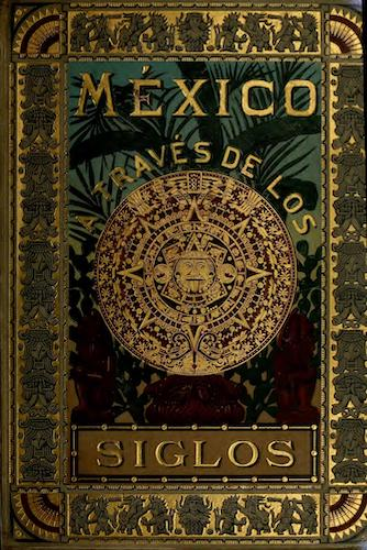 Mexico a Traves de los Siglos Vol. 3 (1888)
