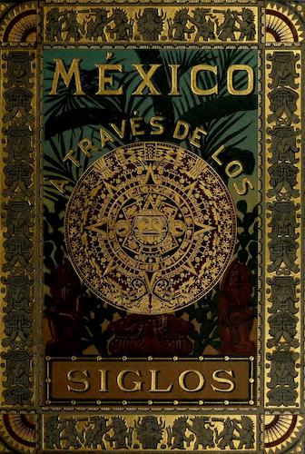 Mexico a Traves de los Siglos Vol. 4 (1888)