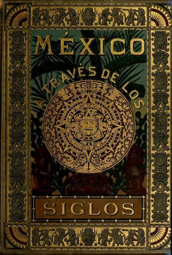 Mexico a Traves de los Siglos Vol. 5 (1888)