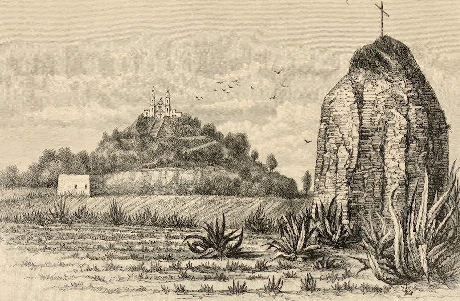 Pyramid at Cholula and Remains of a Small Pyramid