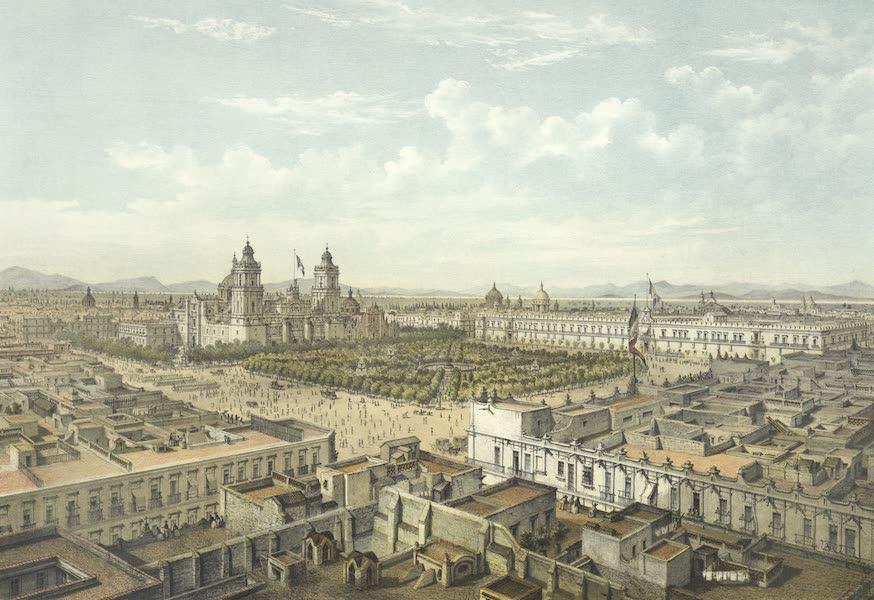 Mexico y sus Alrededories - Plaza de Armas de Mexico (1869)