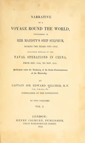 World - Narrative of a Voyage Round the World Performed in Her Majesty's Ship Sulphur Vol. 1