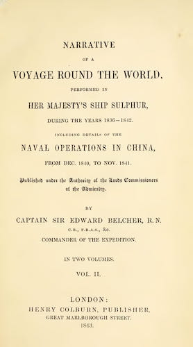 World - Narrative of a Voyage Round the World Performed in Her Majesty's Ship Sulphur Vol. 2