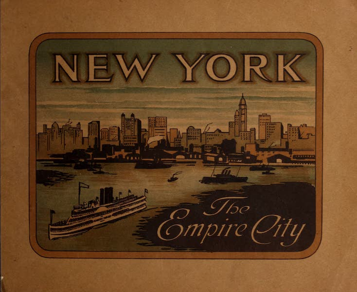 New York, The Empire City - Front Cover (1910)