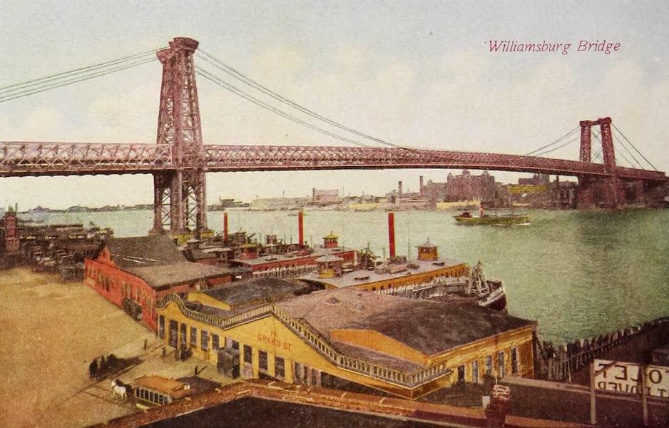 New York, The Empire City - Williamsburg Bridge (1910)