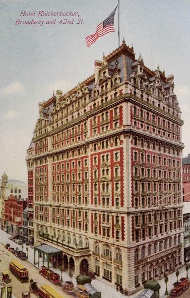 New York, The Empire City - Hotel Knickerbocker (1910)