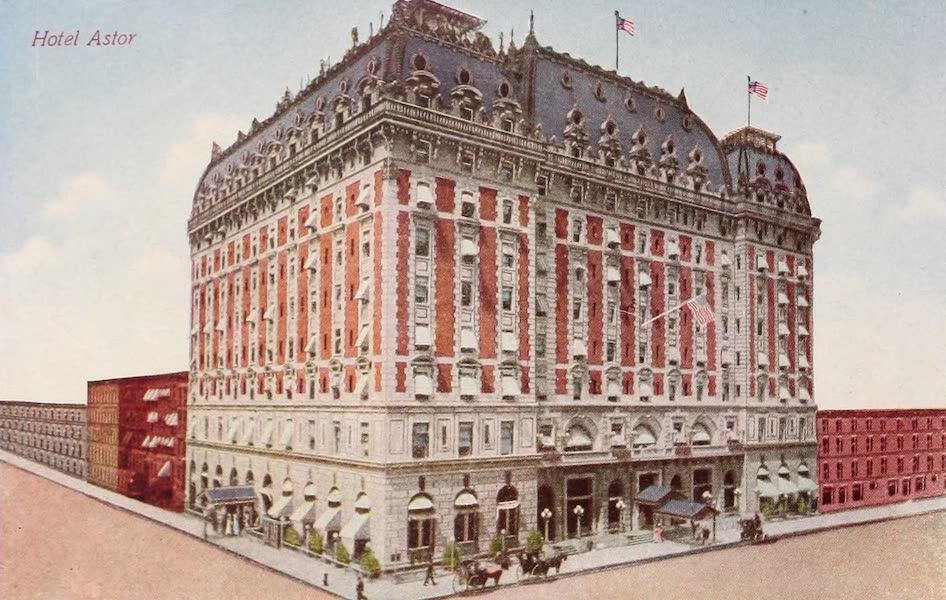 New York, The Empire City - Hotel Astor (1910)