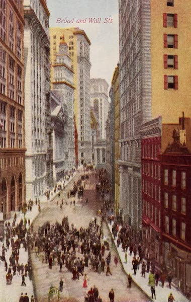 New York, The Empire City - Broad and Wall Sts. (1910)