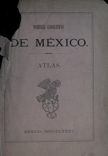 Nombres Geograficos de Mexico [Atlas] - Front Cover (1885)