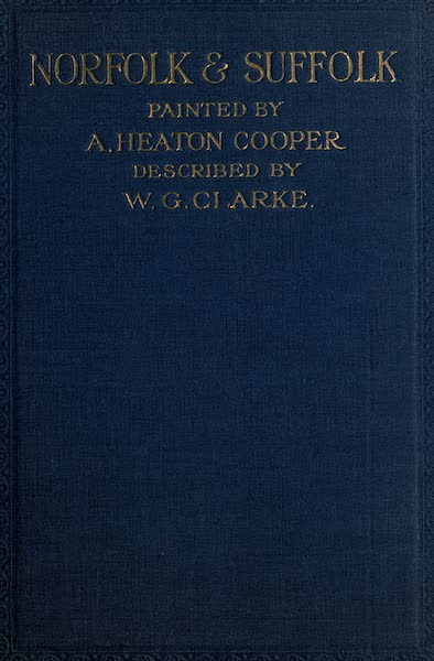 Norfolk and Suffolk Painted and Described - Front Cover (1921)