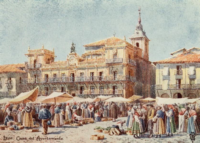 Northern Spain, Painted and Described - Leon. The Market Place. and Casa del Ayuntamiento (1906)