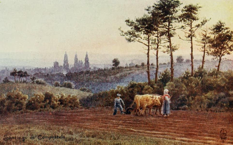 Northern Spain, Painted and Described - Santiago de Corapostela. From the Lugo Road (1906)