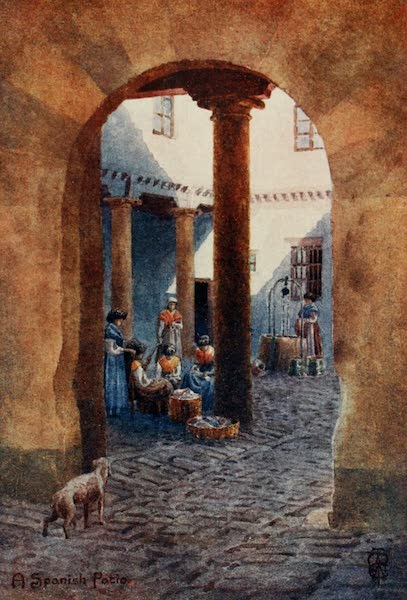 Northern Spain, Painted and Described - A Spanish Patio (1906)