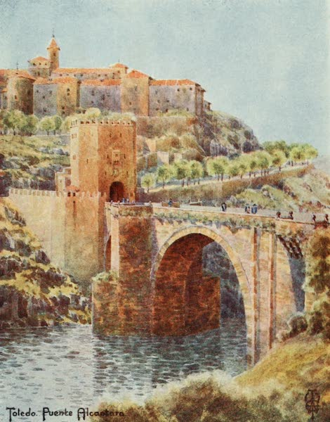 Northern Spain, Painted and Described - Toledo. The Bridge of Alcantara (1906)