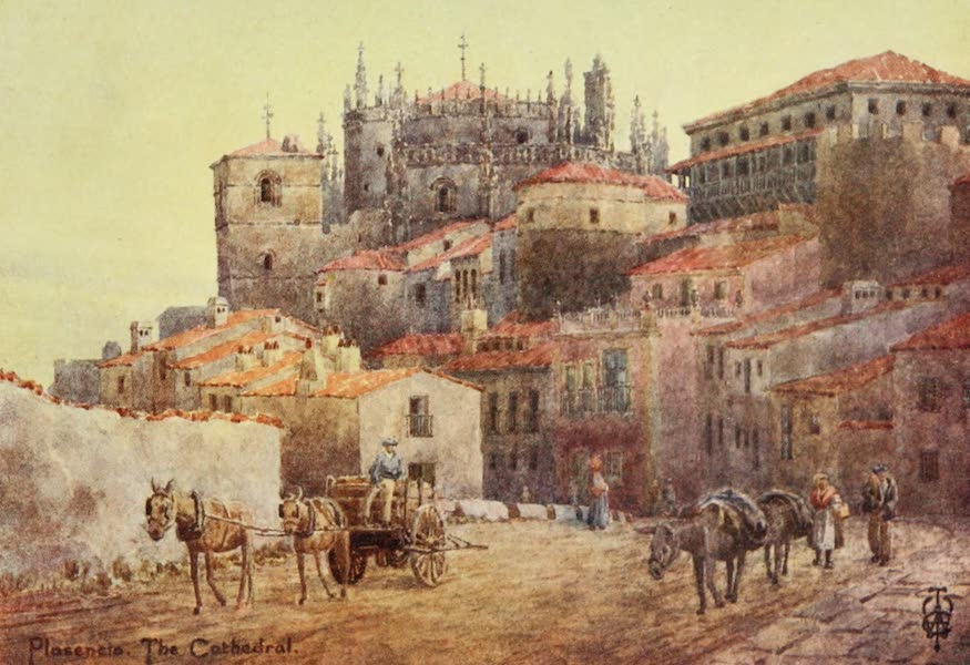 Northern Spain, Painted and Described - Plasencia. The Town Walls and Cathedral (1906)