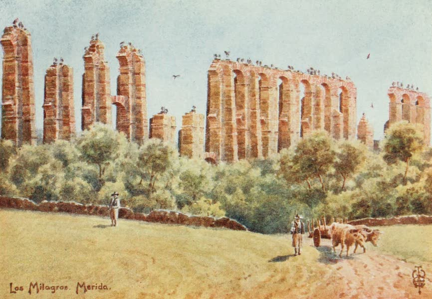 Northern Spain, Painted and Described - Merida. &34;Los Milagros,&34; the ruins of the Great Aqueduct (1906)