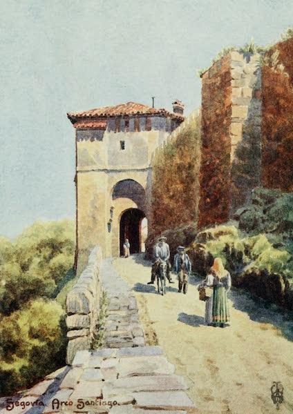 Northern Spain, Painted and Described - Segovia. Arco Santiago (1906)
