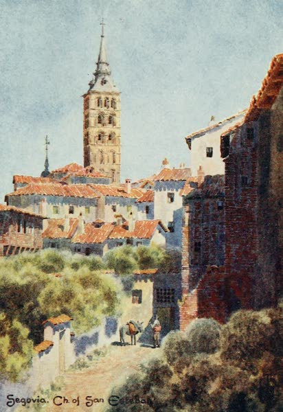 Northern Spain, Painted and Described - Segovia. Church of San Esteban (1906)