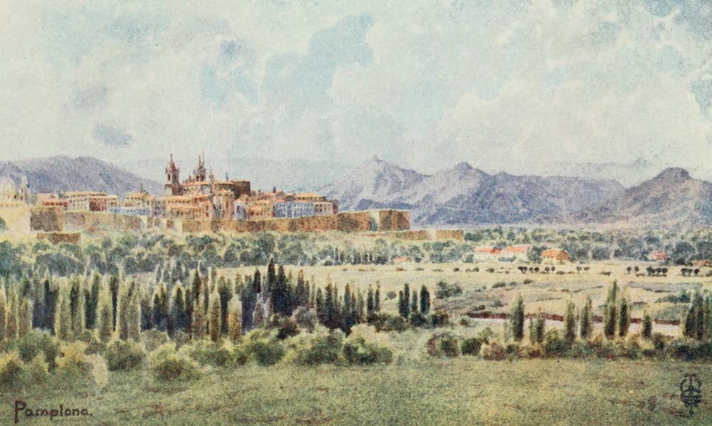 Northern Spain, Painted and Described - Pamplona. From the Road to the Frontier (1906)