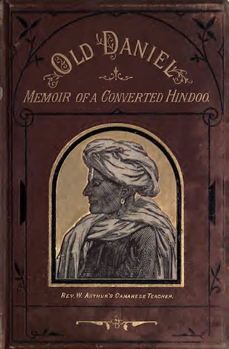 California Digital Library - Old Daniel, or, Memoir of a Converted Hindoo