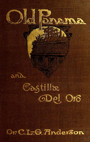 Old Panama and Castilla del Oro (1911)