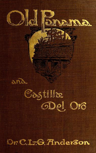 Old Panama and Castilla del Oro - Front Cover (1911)