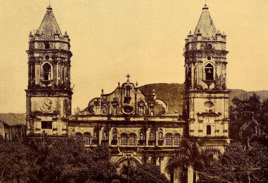 Old Panama and Castilla del Oro - Cathedral of Panama (1911)