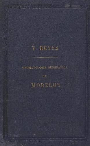 Aquatint & Lithography - Onomatologia geografica de Morelos