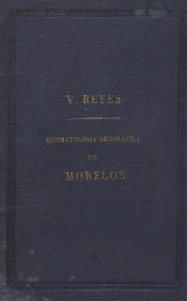 Onomatologia geografica de Morelos - Front Cover (1888)