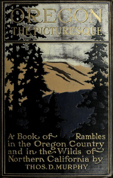 Oregon, the Picturesque - Front Cover (1917)