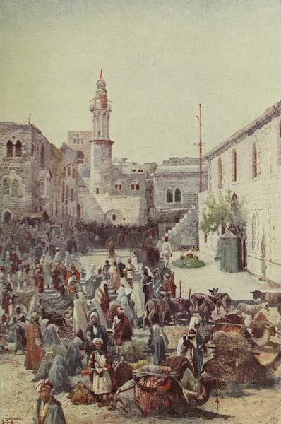 Out-of-Doors in the Holy Land - The Market-Place, Bethlehem (1908)