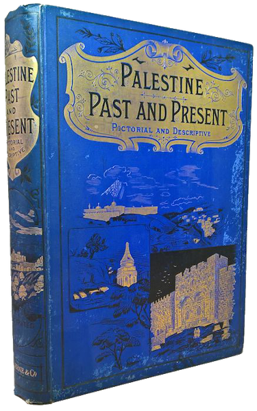 Palestine, Past and Present. Pictorial and Descriptive - Book Display (1890)