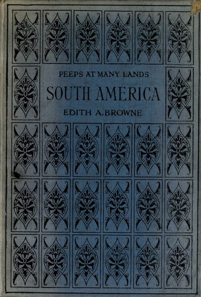 Peeps at Many Lands: South America - Front Cover (1915)