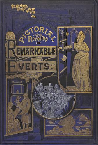 World - Pictorial Records of Remarkable Events in the History of the World