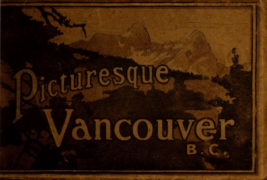 Chromolithography - Picturesque Vancouver B.C.